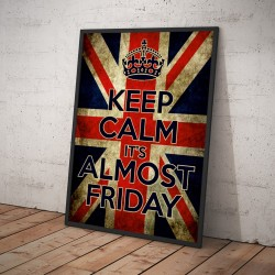 Plakat KEEP CALM it's ALMOST FRIDAY