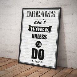 Plakat DREAMS don't WORK UNLESS YOU DO