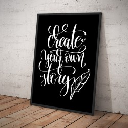 Plakat CREATE YOUR OWN STORY czarny