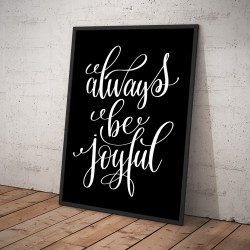 Plakat ALWAYS BE JOYFUL czarny