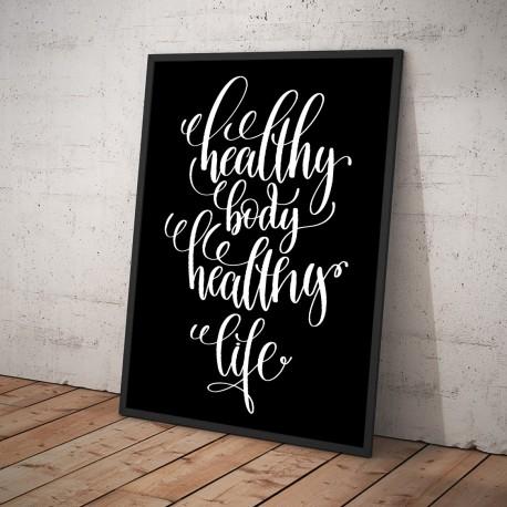 Plakat HEALTHY BODY HEALTHY LIFE czarny