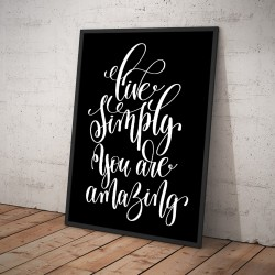 Plakat LIVE SIMPLY YOU ARE AMAZING czarny