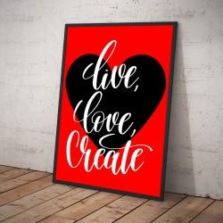 Plakat LIVE LOVE CREATE czerwony