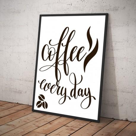 Plakat COFFEE EVERY DAY biały