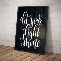 Plakat LET YOUR LIGHT SHINE czarny